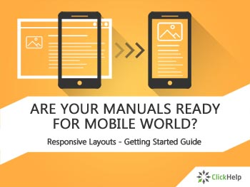 Are your manuals ready for mobile world? Responsive HTML Getting Started Guide