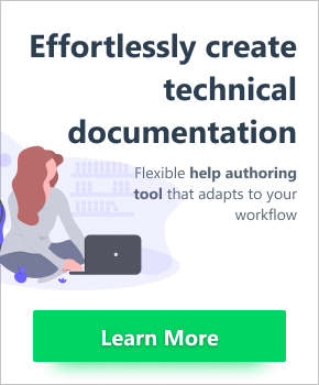 Effortlessly create technical documentation. Flexible help authoring tool that adapts to your workflow. Click to learn more...