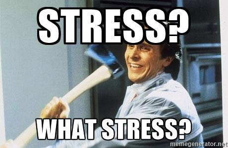 What stress?